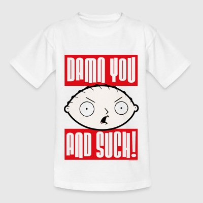 Family Guy Stewie Griffin Damn You And Such! Teena - Teenager-T-shirt