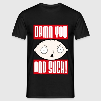 Family Guy Stewie Griffin Damn You And Such! Men T - T-skjorte for menn
