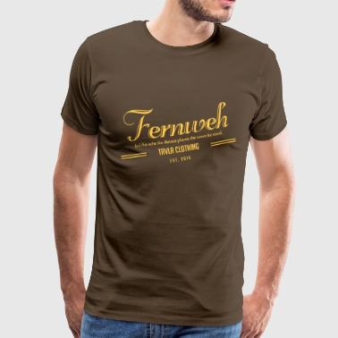 FERNWEH SHIRT MEN BROWN - Männer Premium T-Shirt
