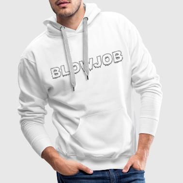 BLOWJOB WHITE - Sweat-shirt à capuche Premium pour hommes