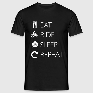 Mein Tagesablauf! Eat - Ride - Sleep - Repeat - Männer T-Shirt