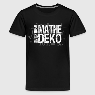 Teen Shirt In Mathe bin ich Deko - Teenager Premium T-Shirt