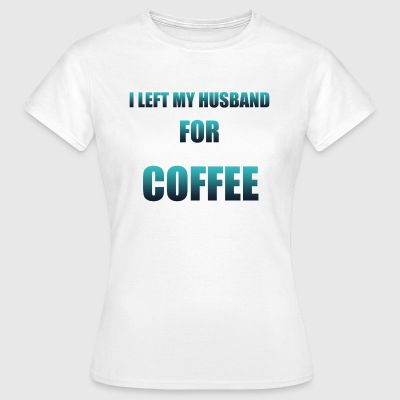 Coffee Husband - Women's T-Shirt