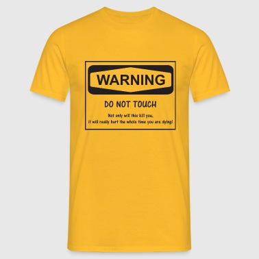 Danger Really Hurt - Men's T-Shirt
