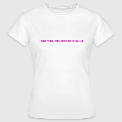 I Have These - Women's T-Shirt
