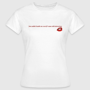 Handle with Instructions  - Women's T-Shirt