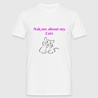 Ask me about cats - Men's T-Shirt