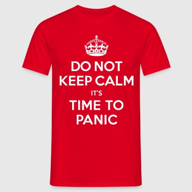 Do not keep calm - Men's T-Shirt