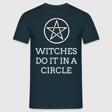 Witches Do It In A Circle - Men's T-Shirt