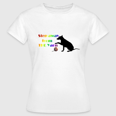 Step away from the yarn - Women's T-Shirt