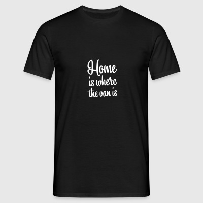 Home is where the van is - Autonaut.com - Men's T-Shirt