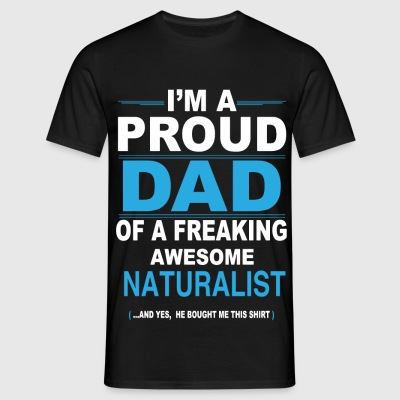 Proud dad NATURALIST son - Men's T-Shirt