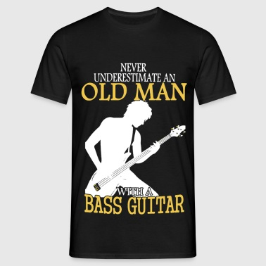 Never Underestimate An Old Man With A Bass Guitar - Men's T-Shirt