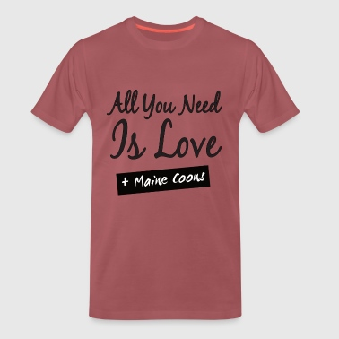 All You Need Is Maine Coons T-Shirt - Männer Premium T-Shirt
