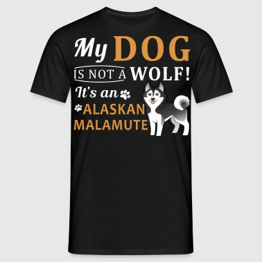 My dog is not a wolf it's an alaskan malamute - Men's T-Shirt