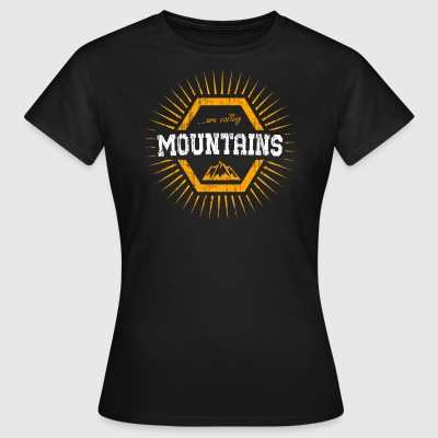 mountains are calling and i must go T-Shirts - Frauen T-Shirt