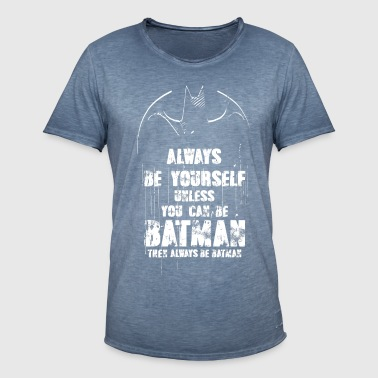 DC Comics Batman Always Be Yourself Spruch - Männer Vintage T-Shirt