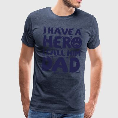 SmileyWorld I have a hero I call Him Dad - Männer Premium T-Shirt