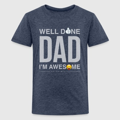 SmileyWorld Well Done Dad - Teenager Premium T-Shirt