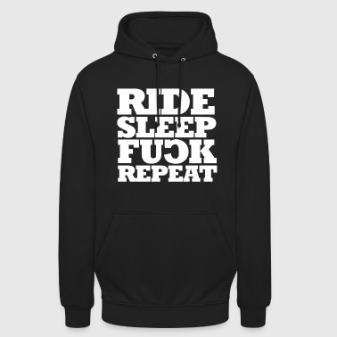 RIDE SLEEP FU*CK REPEAT - Unisex Hoodie