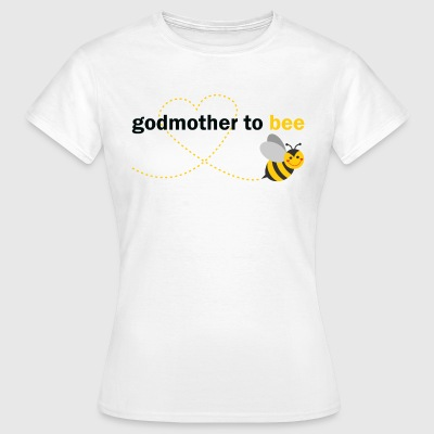 Godmother To Bee T-Shirts - Women's T-Shirt