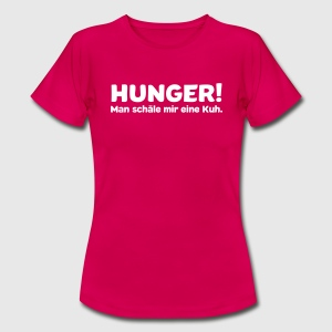 Hunger T-Shirts - Frauen T-Shirt