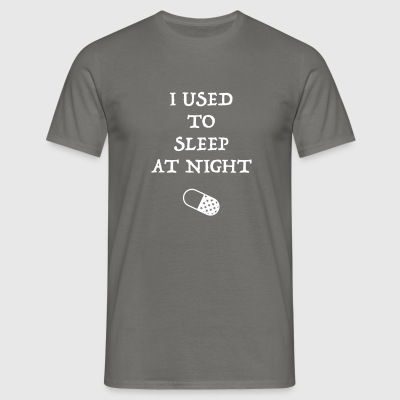I used to sleep at night - Männer T-Shirt