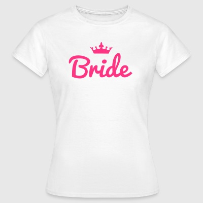Bride Crown - Frauen T-Shirt
