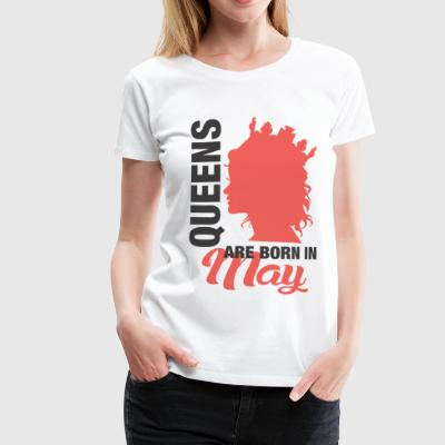Queens Are Born In May T-Shirts - Frauen Premium T-Shirt