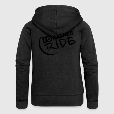 I'D RATHER RIDE hoodie 2017 - Premium hettejakke for kvinner