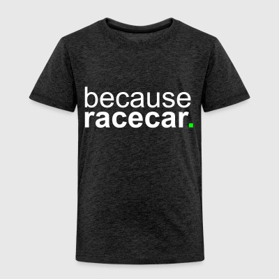 because racecar Shirts - Kids' Premium T-Shirt