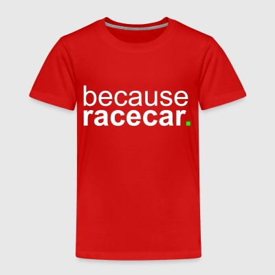 because racecar T-shirts - Premium-T-shirt barn
