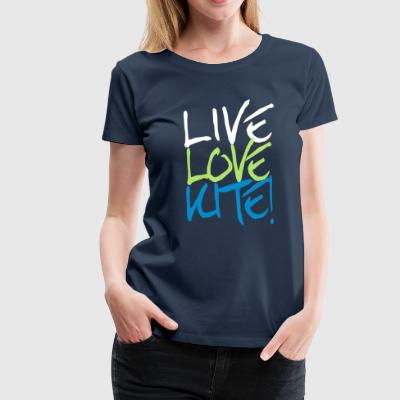 Live-Love-Kite! T-Shirts - Frauen Premium T-Shirt