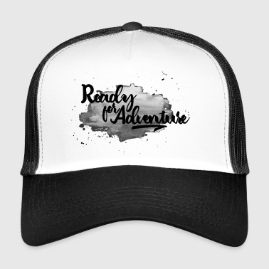 Ready for Adventure Trucker Cap - Trucker Cap