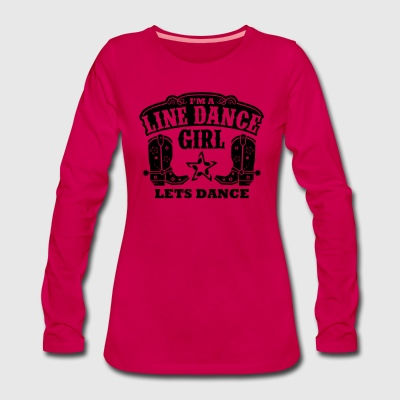 I'M A LINE DANCE GIRL Long Sleeve Shirts - Women's Premium Longsleeve Shirt