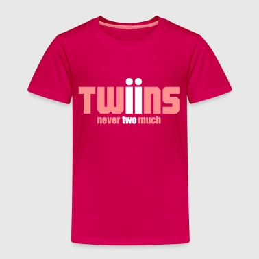 Twins never two much shirt rosa - Kinder Premium T-Shirt