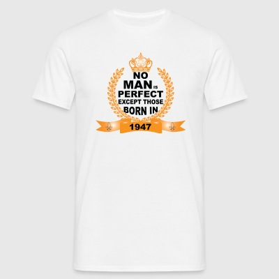 No Man is Perfect Except Those Born in 1947 T-Shirts - Men's T-Shirt