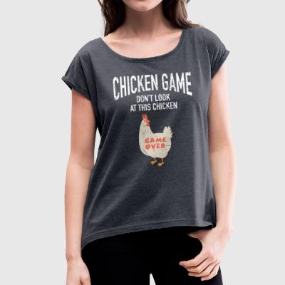 Chicken Game | Funny Joke Design T-Shirts - Frauen T-Shirt mit gerollten Ärmeln