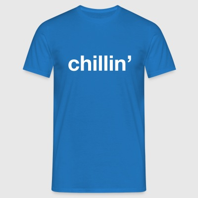 chillin' T-Shirts - Men's T-Shirt