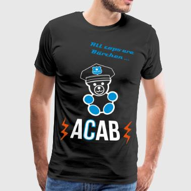 ACAB - All cops are Bärchen! - Männer Premium T-Shirt