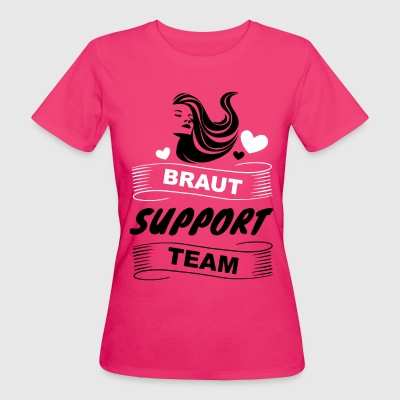 Braut Support Team T-Shirts - Frauen Bio-T-Shirt