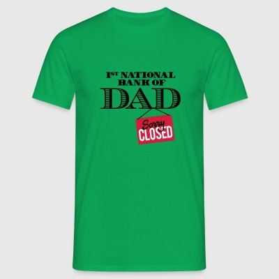 1st national bank of dad - Sorry closed T-shirts - T-shirt herr