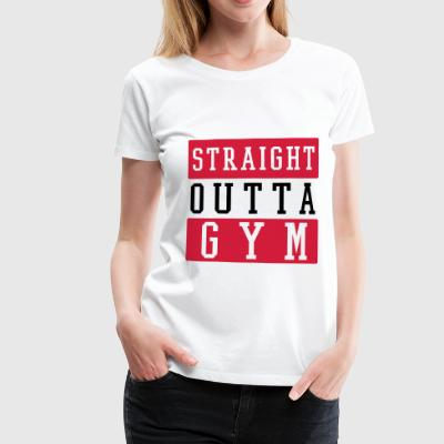 STRAIGHT OUTTA GYM T-Shirts - Frauen Premium T-Shirt