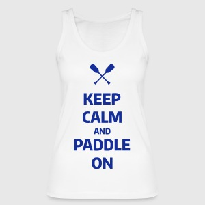 keep calm and paddle on Wassersport Kanu Kajak  Tops - Frauen Bio Tank Top