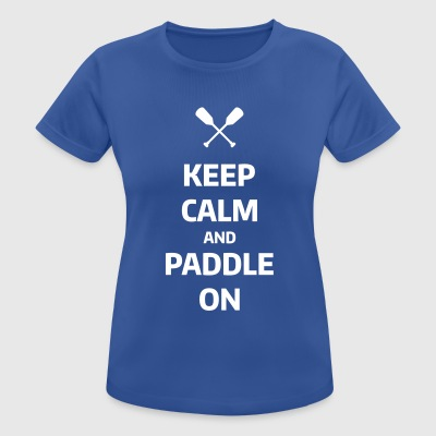 keep calm and paddle on Wassersport Kanu Kajak T-Shirts - Women's Breathable T-Shirt