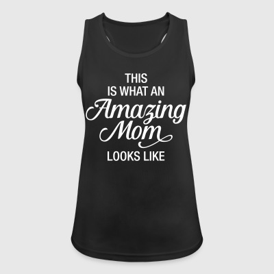 This Is What An Amazing Mom Looks Like Sportkleding - Vrouwen tanktop ademend