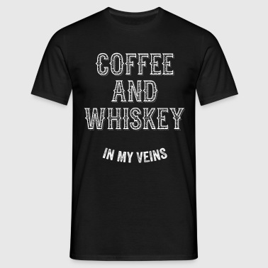 Coffee And Whiskey In My Veins T-Shirts - Men's T-Shirt