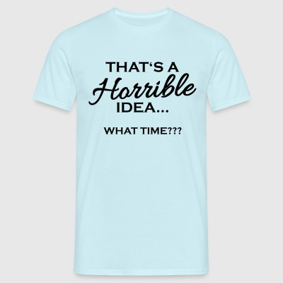 That's a horrible idea Tee shirts - T-shirt Homme