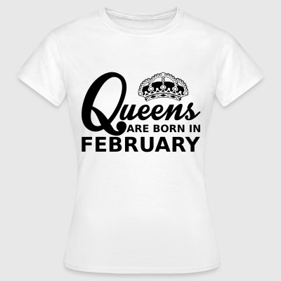 queens are born in february Tee shirts - T-shirt Femme