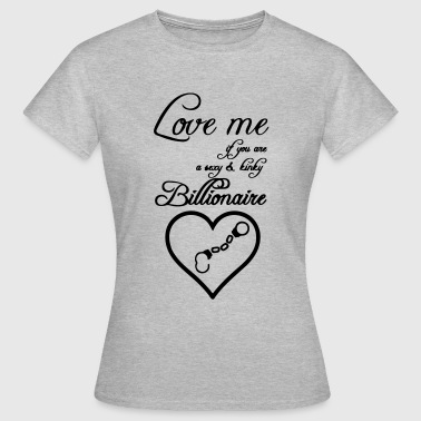 Billionaire Love T-Shirts - Frauen T-Shirt